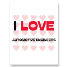 I love automotive engineers